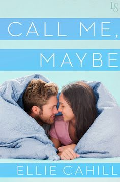 Toot's Book Reviews: Spotlight: Call Me, Maybe by Ellie Cahill