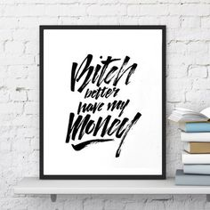 Bitch Better Have My Money by Rihanna Poster by MarkSerranoShop on Etsy https://www.etsy.com/listing/235625366/bitch-better-have-my-money-by-rihanna