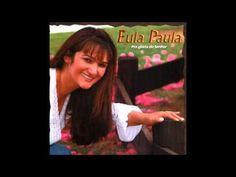 Eula Paula -  Pra Glória do Senhor - LP Completo 2003