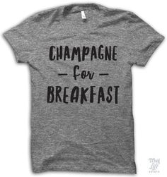 Champagne For Breakfast Shirt