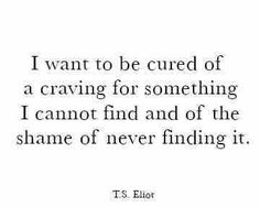 T.S. Eliot  #tseliot #quotes #addiction #craving #poetry