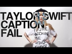 Taylor Swift Caption Fail - I'm pretty sure this is just as great as the screaming goat.