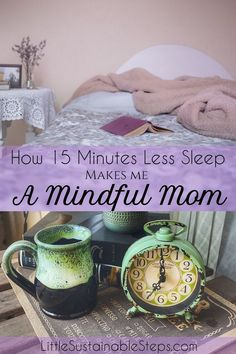 Does reducing my sleep by 15 minutes really have the ability to make me into a better parent? Here's how less sleep allows me to be a more mindful mom. Minimalist Parenting, Minimalist Baby, Parenting Advice, Kids And Parenting, Power Of Now, Mind Power, How To Make Breakfast, Mindful Living, Sustainable Living