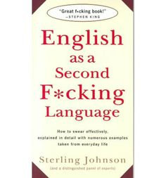 In English, swearing is essential to effective communication. Whether one wants to succeed in business, school, or social circles, a strong command of unprintable language is absolutely necessary. Employing a helpful King Book, Effective Communication, Reading Lists, Best Funny Pictures, Language, English, Humor, Sayings, Amazon Kindle