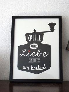 """Digitaldruck """"Kaffee und Liebe sind heiss am besten"""" // print by Frieda-werkstattladen via dawanda.com"""