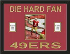 One framed 8 x 10 inch San Francisco 49ers photo of Colin Kaepernick with one team/player card* opening on each side, double matted in team colors to 24 x 18 inches.  DIE HARD FAN** and 49ERS*** are cut into the top mat and show the bottom mat color.  $109.99 @ ArtandMore.com
