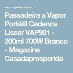Passadeira a Vapor Portátil Cadence Lisser VAP901 - 200ml 700W Branco - Magazine Casadaprosperida