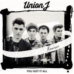 Union J - You Got It All (CD Single 3)  (Remixes)