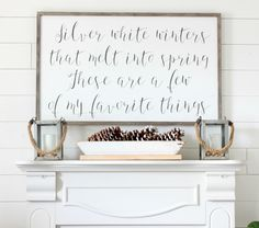 Silver White Winters That Melt Into Spring - These Are A Few of My Favorite Things Sign by hymnsandverses on Etsy