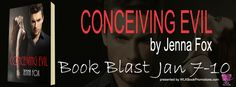 BookLover Sue: Book Blast & Giveaway - Conceiving Evil by Jenna Fox...