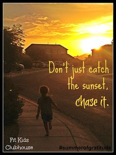 Choosing gratitude... and chasing the sunset.