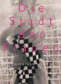 Catálogo de una estupenda exposición en la sala de fotografía contemporánea C4 (Mannheim)    Miroslav Tichys Die Stadt der Frauen