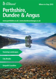 This is the Where to Stay 2013 Brochure for Pertshire, Dundee & Angus