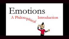 Emotions: a Philosophical Introduction from Universitat Autònoma de Barcelona. Philosophy is like sex: sure you can get some interesting results, but that's not why we do it. Going one step beyond…why do you FEEL pain or pleasure? Do plants have ...
