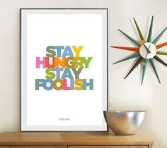STAY HUNGRY STAY FOOLISH  Cool Steve Jobs quote poster print, in bright, funky colours.    Digital print :  16x20 inches (40.6 x 50.8cm)