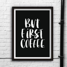 But First Coffee http://www.notonthehighstreet.com/themotivatedtype/product/but-first-coffee-watercolour-typography-giclee-print Limited edition, order now!                                                                                                                                                      More