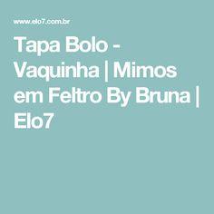 Tapa Bolo - Vaquinha | Mimos em Feltro By Bruna | Elo7