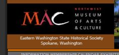 Northwest Museum of Art and Culture    2316 W. First Avenue, Spokane, Washington (in the Cheney Cowles Center)  (509) 363-5342