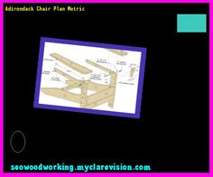 Adirondack Chair Plan Metric 134026 - Woodworking Plans and Projects!