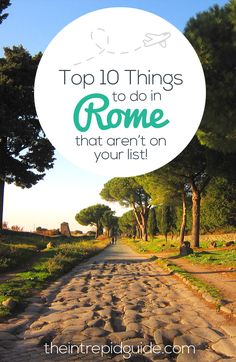 Don't want the usual tourist trip to Rome? Here are the top 10 must-see places in Rome that aren't on your list...yet!