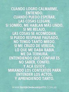 ~Cuando me calmo, espero, sonrío, me relajo, respiro, confío... Aprendo~