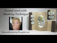 Hi Stampers, Happy Friday friends ! Today we are making the awesome Tunnel card and I will also show you how I did the masking technique on this card . You will need pieces of card stock cut at 5 8 I will be using Whisper White for both of my pieces … Card Making Tips, Card Making Tutorials, Card Making Techniques, Making Ideas, Video Tutorials, Fun Fold Cards, Folded Cards, Flip Cards, Dawn Griffith