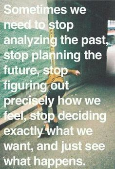 Just let things happen!