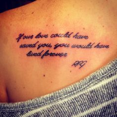 """Remembrance tattoo in honor of my grandpa who passed away May 8, 2013. """"If our love could have saved you, you would have lived forever. RPG"""""""