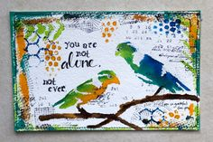 You Are Not Alone mixed media gratitude postcard by karenika