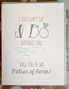 Will you be my Matron of Honor card - Matron of Honor card - I can't say I do without you. Matron of Honor Letterpress Card on Etsy, $5.50