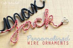 DIY: How To Make Personalized Wire Ornaments - using wire, twine or yarn, glue and pliers. They would be great on gifts!