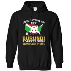 The USA is My Home Now But Burundi Forever Runs Through - #gift for her #hoodie. SATISFACTION GUARANTEED => https://www.sunfrog.com/States/The-USA-is-My-Home-Now-But-Burundi-Forever-Runs-Through-My-Veins-jjvoqupbrs-Black-Hoodie.html?id=60505