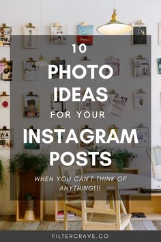 10 Photo Ideas For Your Instagram Posts When You're Stuck