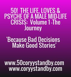 Check out my new PixTeller design! :: 50! the life, loves & psyche of a male mid-life cr...