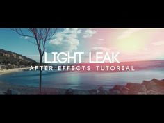 Light Leaks Tutorial - Adobe After Effects (No Third Party Plugins or Videos) - Any Version - YouTube