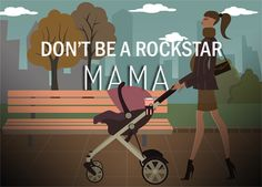 Don't Be a Rockstar Mama: 23 Encouraging Tips for Motherhood