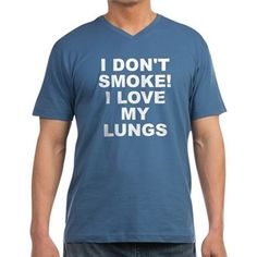 Men's dark color stone blue v-neck t-shirt with I Don't Smoke I Love My Lungs theme. Your lungs are your internal filtration systems for your body. What happens when filters get clogged up? Quit and detox. Available in black, navy blue, Heather grey, stone blue; small, medium, large, x-large, 2x-large for only $24.99. Go to the link to purchase the product and to see other options – http://www.cafepress.com/stsmoke