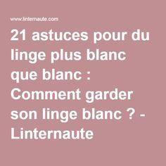 21 astuces pour du linge plus blanc que blanc : Comment garder son linge blanc ?