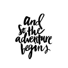 And so the adventure begins / lettering
