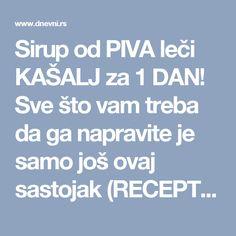 Sirup od PIVA leči KAŠALJ za 1 DAN! Sve što vam treba da ga napravite je samo još ovaj sastojak (RECEPT) - Dnevni.rs