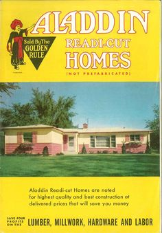 "Aladdin Readi-cut Homes, 1959    The Aladdin Company started in 1915 and closed in 1987.  This catalog features their ""ranch house"" era.   From the Association for Preservation Technology (APT) - Building Technology Heritage Library, an online archive of period architectural trade catalogs. It contains hundreds of old house plan catalogs. Select your era and flip through the pages."