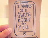 """""""Tinder love and care"""" card for your 21st century relationship. #paperplaindesigns #shamelesscribbles"""
