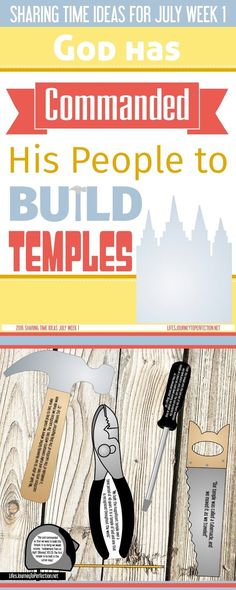 2016 LDS Sharing Time Ideas for July Week 1: God has commanded His people to build temples.: