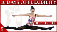 Day 5 Deep Stretches - 10 Day Flexibility Challenge– Dance with Catherine This is a series of 10 videos designed to improve your flexibility for dance, cheer...