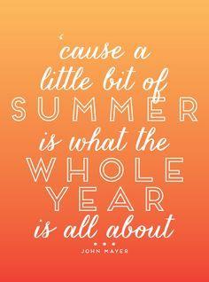 'cause a little bit of summer