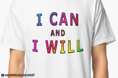 I Can And I Will Motivational Men's T-Shirt http://www.redbubble.com/people/markuk97/works/21566563-i-can-and-i-will?p=classic-tee via @redbubble #can #will #positive #motivational #quote #redbubble #TShirt