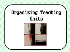 Keeping the Classroom Organized - how to organize your teaching units both digital and paper.