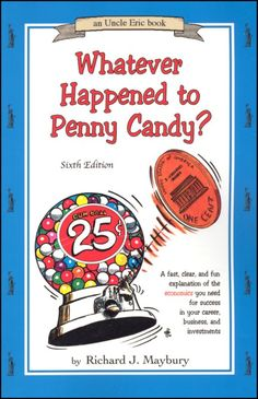 Whatever Happened to Penny Candy (6ED) -This was a great book on currency and inflation!  I can't wait to read the others in this series.