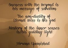 Oneness with the beyond is - Nirvana Upanishad