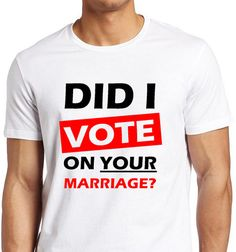 Did I Vote On Your Marriage_LGBTQ Pride Support by ForeverLGBTQ